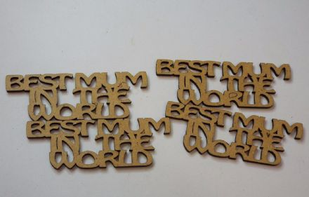 wooden crafts BEST MUM IN THE WORLD shapes, laser cut 3mm mdf embellishments,
